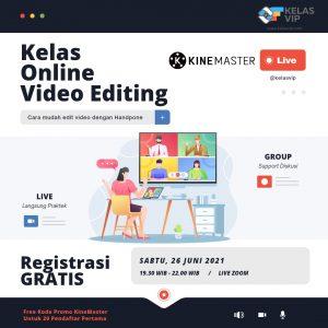 Cukup Smartphone Bisa Gratis Ikutan Kelas Online Video Editing Kine Master